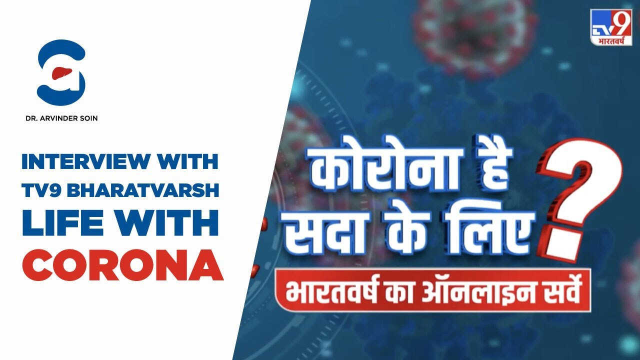 Interview - TV9 Bharatvarsh 'COVID-19 Effects & Life Ahead in Corona Pandemic' - Dr. Arvinder Soin